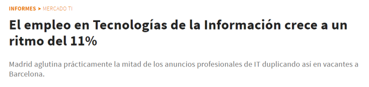 El empleo en Tecnologías de la Información crece a un ritmo del 11 Informes Mercado TI Computing (Fuente: http://www.computing.es/capital-humano/tendencias/1089602000101/el-empleo-en-tecnologias-de-la-informacion-crece-a-un-ritmo-del-11.1.html)